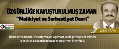 """Özgürlüğe Kavuşturulmuş Zaman """"Malikiyet ve Serbestiyet Devri"""""""