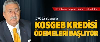 Palandöken: 230 Bin Esnafa Kosgeb Kredisi Ödemeleri Başlıyor
