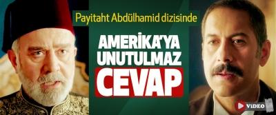 Payitaht Abdülhamid dizisinde Amerika'ya Unutulmaz Cevap