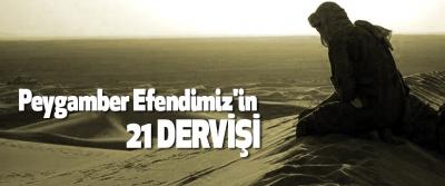 Peygamber Efendimiz'in 21 Dervişi