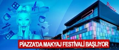 Piazza'da Makyaj Festivali Başlıyor