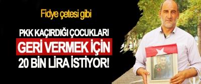 PKK Kaçırdığı Çocukları Geri Vermek İçin 20 Bin Lira İstiyor!