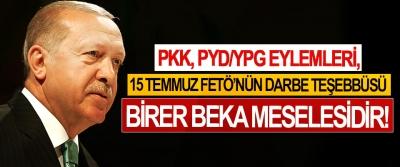 PKK, PYD/YPG eylemleri, 15 Temmuz FETÖ'nün Darbe Teşebbüsü Birer Beka Meselesidir!