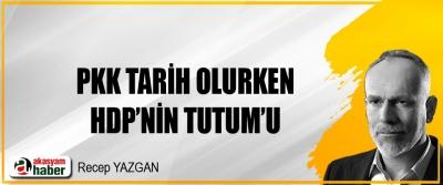 PKK tarih olurken HDP'nin Tutum'u