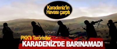 PKK'lı Teröristler Karadeniz'de Barınamadı