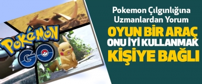 Pokemon Çılgınlığına Uzmanlardan Yorum