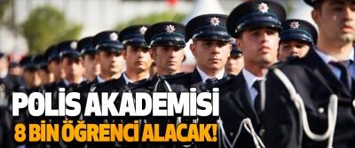 Polis Akademisi 8 Bin Öğrenci Alacak!