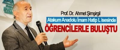 Prof. Dr.  Ahmet Şimşirgil Atakum Anadolu İHL  Öğrencileri  İle  Bir Araya Geldi