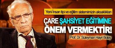 Prof. Dr. Süleyman Hayri Bolay: Çare  şahsiyet eğitimine önem vermektir!