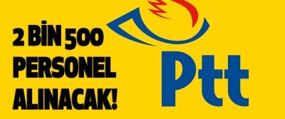 PTT'ye 2 bin 500 personel alınacak!