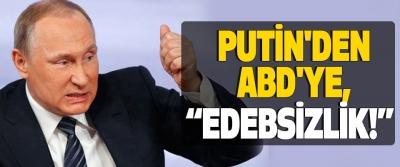 Putin'den abd'ye edebsizlik!