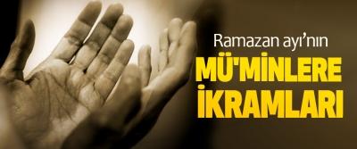 Ramazan ayı'nın Mü'minlere İkramları