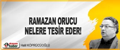Ramazan Orucu nelere tesir eder!