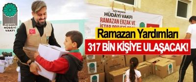 Ramazan Yardımları 317 Bin Kişiye Ulaşacak!