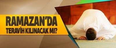 Ramazan'da Teravih Kılınacak Mı?