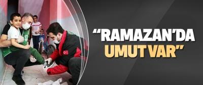 """""""Ramazan'da Umut Var"""""""