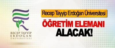 Recep Tayyip Erdoğan Üniversitesi Öğretim Elemanı Alacak!