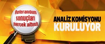 Referandum sonuçları mercek altında: Analiz Komisyonu Kuruluyor