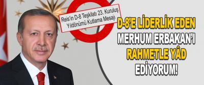 Reis'in D-8 Teşkilatı 23. Kuruluş Yıldönümü Kutlama Mesajı