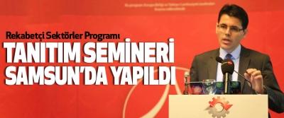 Rekabetçi Sektörler Programı Tanıtım Semineri Samsun'da Yapıldı