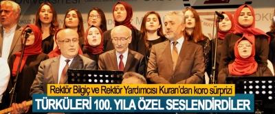 Rektör Bilgiç ve Rektör Yardımcısı Kuran'dan koro sürprizi