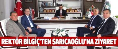 Rektör Bilgiç'ten Sarıcaoğlu'na Ziyaret