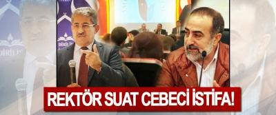 Rektör Suat Cebeci istifa!