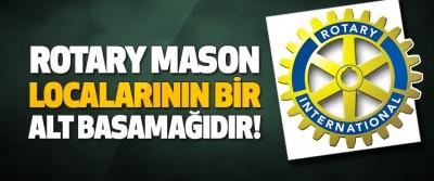 Rotary Mason Localarının Bir Alt Basamağıdır!