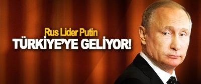 Rus Lider Putin Türkiye'ye Geliyor!