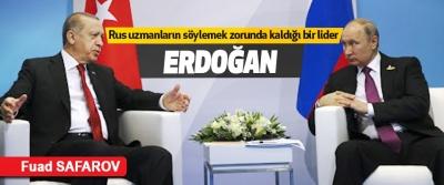 Rus Uzmanların Söylemek Zorunda Kaldığı Bir Lider