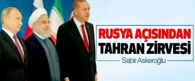 Rusya Açısından Tahran Zirvesi