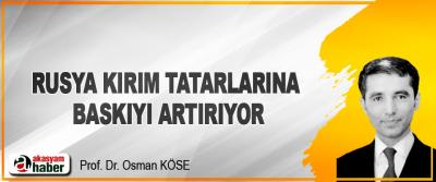 Rusya, Kırım Tatarlarına Baskıyı Artırıyor