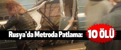 Rusya'da Metroda Patlama: 10 ölü