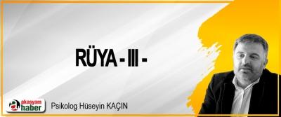 Rüya – III -