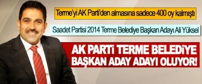 Saadet Partisi 2014 Terme Belediye Başkan Adayı Ali Yüksel Ak Parti Terme belediye başkan aday adayı oluyor!