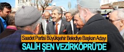 Saadet Partisi Büyükşehir Belediye Başkan Adayı Salih Şen Vezirköprü'de