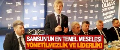 Saadet Partisi Samsun Büyükşehir Belediye Başkan Adayı Salih Şen: Samsun'un en temel meselesi yönetilmezlik ve liderlik!