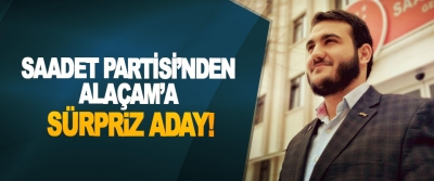 Saadet Partisi'nden Alaçam'a sürpriz aday!