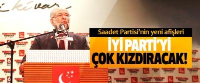 Saadet Partisi'nin yeni afişleri İyi Parti'yi çok kızdıracak!