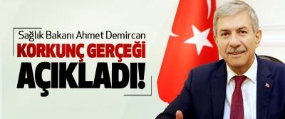 Sağlık Bakanı Ahmet Demircan Korkunç gerçeği açıkladı!