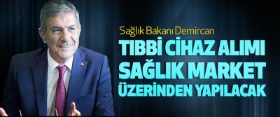 Sağlık Bakanı Demircan: Tıbbi Cihaz Alımı Sağlık Market Üzerinden Yapılacak