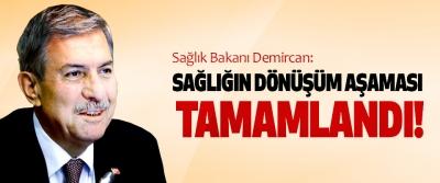 Sağlık Bakanı Demircan: Sağlığın Dönüşüm Aşaması Tamamlandı!