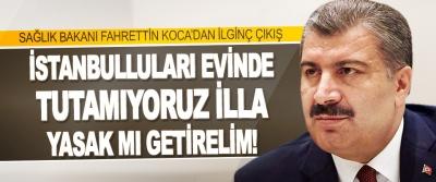 Sağlık Bakanı Fahrettin Koca'dan İlginç Çıkış