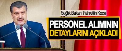 Sağlık Bakanı Fahrettin Koca, Personel Alımının Detaylarını Açıkladı