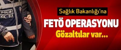 Sağlık Bakanlığı'na FETÖ Operasyonu: Gözaltılar var