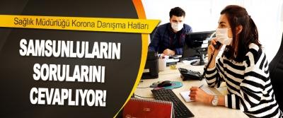 Sağlık Müdürlüğü Korona Danışma Hatları Samsunluların Sorularını Cevaplıyor!