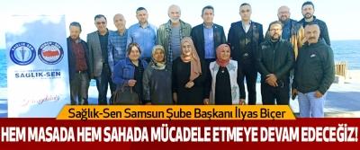 Sağlık-Sen Samsun Şube Başkanı İlyas Biçer: Hem Masada Hem Sahada Mücadele Etmeye Devam Edeceğiz!