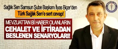 Sağlık Sen Samsun Şube Başkanı İlyas Biçer'den Türk Sağlık Sen'e sert cevap!