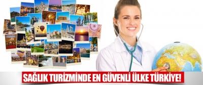 Sağlık Turizminde En Güvenli Ülke Türkiye!
