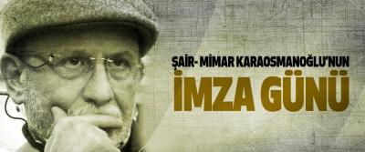 Şair- Mimar Karaosmanoğlu'nun İmza Günü